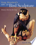 Greg Woodard s Art of Bird Sculpture