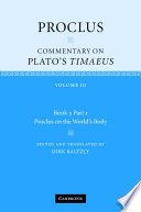 Proclus  Commentary on Plato s Timaeus  Volume 3  Book 3  Part 1  Proclus on the World s Body