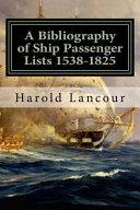 A Bibliography of Ship Passenger Lists 1538 1825