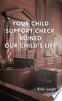 Your Child Support Check Ruined Our Child s Life
