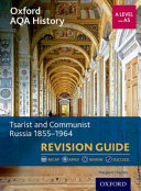 Oxford AQA History for a Level  Tsarist and Communist Russia 1855 1964 Revision Guide