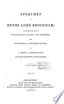 Speeches upon questions relating to public rights  duties  and interests  with historical  introductions and a critical dissertation upon the eloquence of the ancients