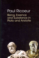 Being, essence, and substance in Plato and Aristotle / Paul Ricoeur &#59; text verified and annotated by Jean-Louis Schlegel &#59; translated by David