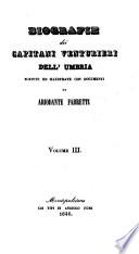 Biografie dei Capitani Venturieri Dell Umbria Scritte Ed Illustrate Con Documenti