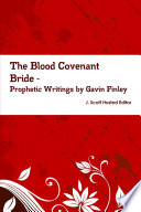 The Blood Covenant Bride    Prophetic Writings by Gavin Finley MD