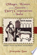 Villages, Women, and the Success of Dairy Cooperatives in India