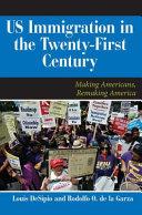 U S  Immigration in the Twenty First Century