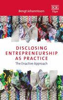 Disclosing Entrepreneurship as Practice