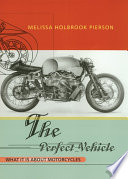The Perfect Vehicle  What It Is About Motorcycles