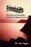 Friendshifts