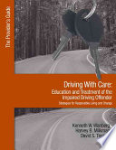 Driving With Care Education and Treatment of the Impaired Driving Offender Strategies for Responsible Living