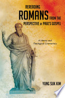 Rereading Romans From The Perspective Of Paul S Gospel