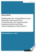 """Praktikumsbericht - Fachpraktikum an einer Realschule (mit Entwurf einer Unterrichtsreihe und entsprechenden Stundenentwürfen zum Thema """"Judenverfolgung im Dritten Reich"""")"""