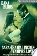 Sarah Hamm Lincoln  Vampire Lover   A Sexy Supernatural Romantic Short Story from Steam Books