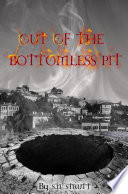 Out of the Bottomless Pit