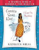 Women Who Broke the Rules  Coretta Scott King