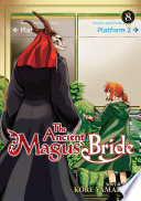 The Ancient Magus' Bride Vol. 8 : great cost: she has been cursed, and a...