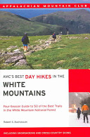 AMC s Best Day Hikes in the White Mountains
