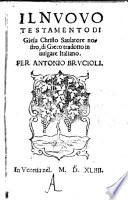 Il nuovo testamento di Giesu Christo     di greco tradotto     per Antonio Brucioli