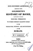 five hundred questions deduced from goldsmith s history of rome etc