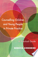 Counselling Children And Young People In Private Practice
