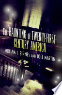 The Haunting of Twenty First Century America