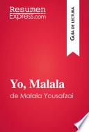 Yo  Malala de Malala Yousafzai  Gu  a de lectura