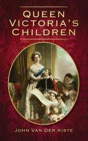 Queen Victoria s Children