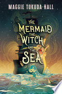 The Mermaid  the Witch  and the Sea Book PDF