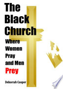 The Black Church   Where Women Pray and Men Prey