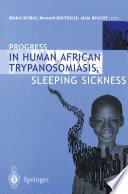 Progress in Human African Trypanosomiasis  Sleeping Sickness