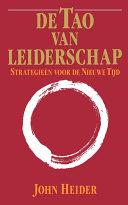 De Tao Van Leiderschap Strategieen Voor De Nieuwe Tijd The Tao Of Leadership
