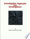 Investigative Hypnosis for Investigators