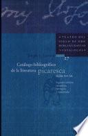 Catálogo bibliográfico de la literatura picaresca siglos XVI-XX