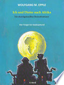 Ich und Dieter nach Afrika - Ein durchgeknalltes Reiseabenteuer