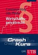 Crash-Kurs Wirtschaftsprivatrecht