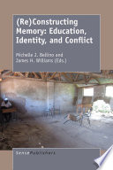 Re Constructing Memory  Education  Identity  and Conflict
