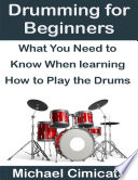 Drumming For Beginners What You Need To Know When Learning How To Play The Drums