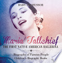 Maria Tallchief   The First Native American Ballerina   Biography of Famous People   Children s Biography Books