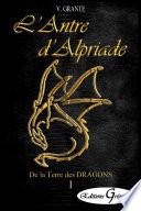 De la Terre des Dragons  Acte I  L Antre d Alpriade