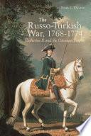 The Russo Turkish War  1768 1774