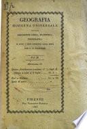 Geografia moderna universale ovvero Descrizione fisica, statistica, topografica di tutti i paesi conosciuti della terra per G.R. Pagnozzi. Volume primo [-decimoquinto ed ultimo]