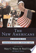 The new Americans a guide to immigration since 1965 /