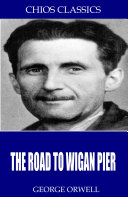 The Road to Wigan Pier For New Generations All Our Books Contain A