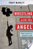 Wrestling With The Angel : legal, and social theory from a psychoanalytic...