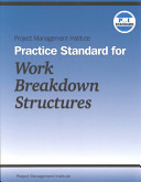 Project Management Institute Practice Standard for Work Breakdown Structures