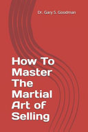 How To Master The Martial Art of Selling