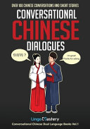 Conversational Chinese Dialogues: Over 100 Chinese Conversations and Short Stories