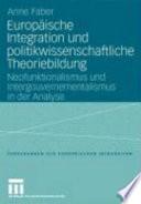 Europäische Integration und politikwissenschaftliche Theoriebildung