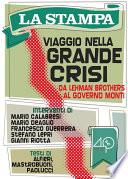 Viaggio nella grande crisi  Da Lehman Brothers al governo Monti